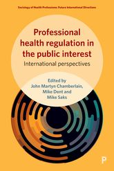 Professional Health Regulation in the Public InterestInternational Perspectives