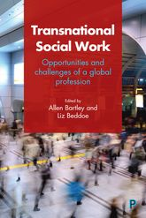 Transnational Social WorkOpportunities and Challenges of a Global Profession