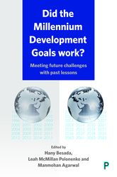 Did the Millennium Development Goals Work?Meeting Future Challenges with Past Lessons