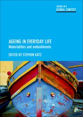 Ageing in Everyday LifeMaterialities and Embodiments