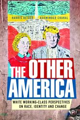 The Other America: White Working Class Perspectives on Race, Identity and Change