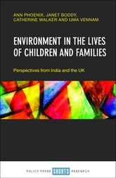 Environment in the Lives of Children and FamiliesPerspectives from India and the UK