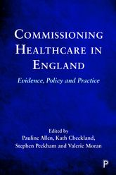 Commissioning Healthcare in England – Evidence, Policy and Practice - University Press Scholarship Online