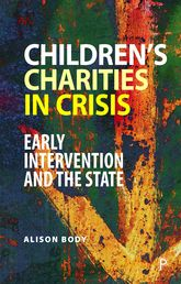 Children's Charities in Crisis: Early Intervention and the State