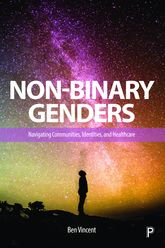 Non-Binary Genders: Navigating Communities, Identities, and Healthcare