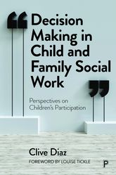 Decision Making in Child and Family Social Work: Perspectives on Children's Participation