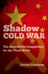 Shadow Cold WarThe Sino-Soviet Competition for the Third World