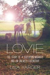 LovieThe Story of a Southern Midwife and an Unlikely Friendship