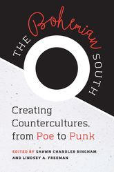 Bohemian SouthCreating Countercultures, from Poe to Punk