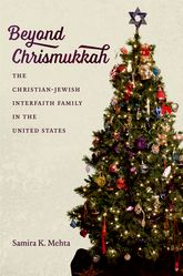 Beyond ChrismukkahThe Christian-Jewish Interfaith Family in the United States