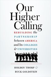 Our Higher CallingRebuilding the Partnership between America and Its Colleges and Universities