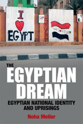 The Egyptian DreamEgyptian National Identity and Uprisings