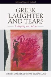 Greek Laughter and TearsAntiquity and After