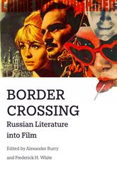 Border CrossingRussian Literature into Film