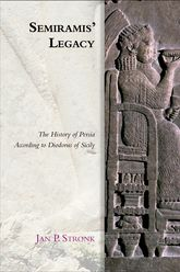 Semiramis' LegacyThe History of Persia According to Diodorus of Sicily