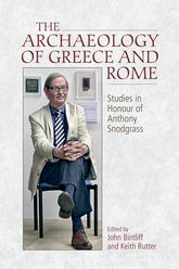 The Archaeology of Greece and RomeStudies in Honour of Anthony Snodgrass