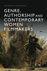 Genre, Authorship and Contemporary Women Filmmakers$