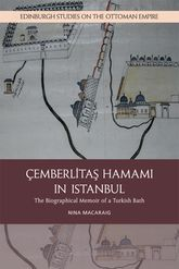 Cemberlitas Hamami in IstanbulThe Biographical Memoir of a Turkish Bath