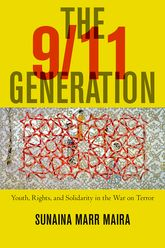 The 9/11 GenerationYouth, Rights, and Solidarity in the War on Terror