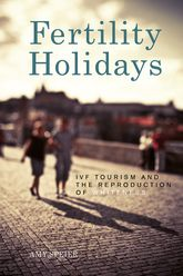 Fertility HolidaysIVF Tourism and the Reproduction of Whiteness