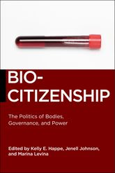 BiocitizenshipThe Politics of Bodies, Governance, and Power