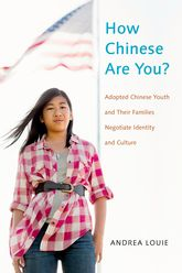How Chinese Are You?Adopted Chinese Youth and their Families Negotiate Identity and Culture
