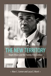 The New TerritoryRalph Ellison and the Twenty-First Century
