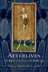 AfterlivesThe Return of the Dead in the Middle Ages