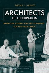 Architects of OccupationAmerican Experts and Planning for Postwar Japan