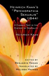 "Heinrich Kaan's ""Psychopathia Sexualis"" (1844)A Classic Text in the History of Sexuality"