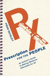 Prescription for the PeopleAn Activist's Guide to Making Medicine Affordable for All