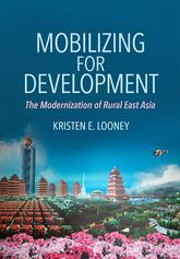 Mobilizing for Development: The Modernization of Rural East Asia