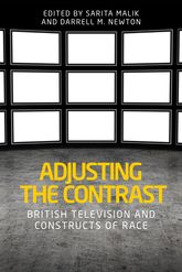 Adjusting the ContrastBritish Television and Constructs of Race