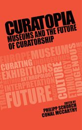 CuratopiaMuseums and the future of curatorship
