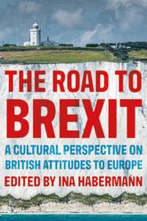 The road to BrexitA cultural perspective on British attitudes to Europe