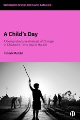 A Child's Day: A Comprehensive Analysis of Change in Children's Time Use in the UK