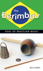 The BerimbauSoul of Brazilian Music