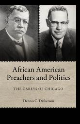 African American Preachers and PoliticsThe Careys of Chicago