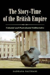 The Story-Time of the British EmpireColonial and Postcolonial Folkloristics