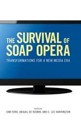 The Survival of Soap Opera: Transformations for a New Media Era