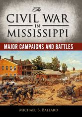 The Civil War in MississippiMajor Campaigns and Battles