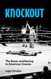 KnockoutThe Boxer and Boxing in American Cinema