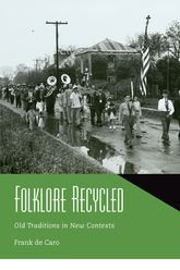 Folklore RecycledOld Traditions in New Contexts