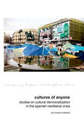 Cultures of AnyoneStudies on Cultural Democratization in the Spanish Neoliberal Crisis