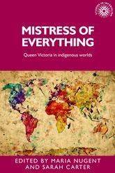 Mistress of EverythingQueen Victoria in Indigenous Worlds$