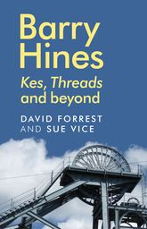 Barry HinesKes, Threads and Beyond
