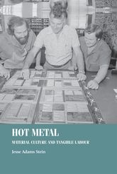 Hot MetalMaterial Culture and Tangible Labour