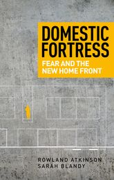 Domestic FortressFear and the New Home Front