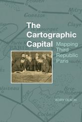 The Cartographic CapitalMapping Third Republic Paris