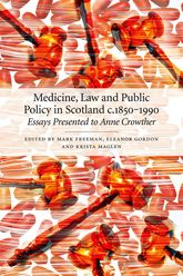 Medicine, Law and Public Policy in Scotlandc. 1850-1990